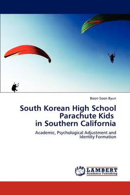 South Korean High School Parachute Kids in Southern California (Paperback)