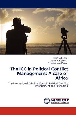 The ICC in Political Conflict Management: A Case of Africa (Paperback)