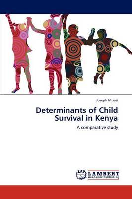 Determinants of Child Survival in Kenya (Paperback)