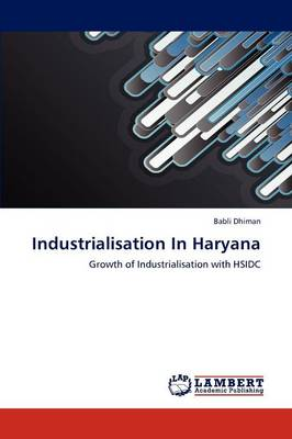 Industrialisation in Haryana (Paperback)
