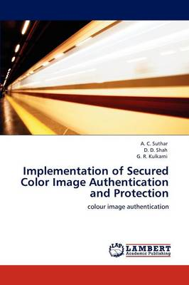 Implementation of Secured Color Image Authentication and Protection (Paperback)
