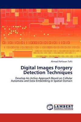 Digital Images Forgery Detection Techniques (Paperback)