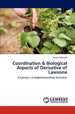 Coordination & Biological Aspects of Derivative of Lawsone (Paperback)