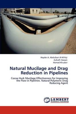 Natural Mucilage and Drag Reduction in Pipelines (Paperback)