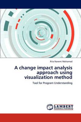 A Change Impact Analysis Approach Using Visualization Method (Paperback)