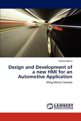 Design and Development of a New Hmi for an Automotive Application (Paperback)