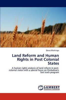 Land Reform and Human Rights in Post Colonial States (Paperback)