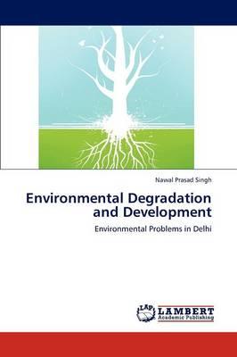 Environmental Degradation and Development (Paperback)