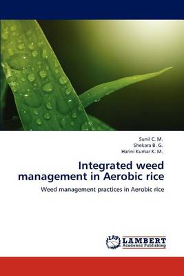 Integrated Weed Management in Aerobic Rice (Paperback)