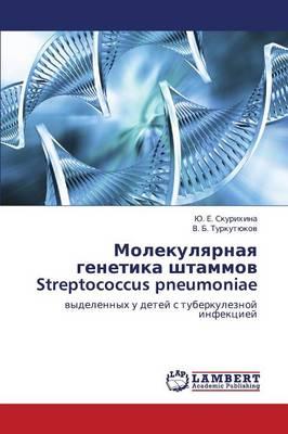 Molekulyarnaya Genetika Shtammov Streptococcus Pneumoniae (Paperback)