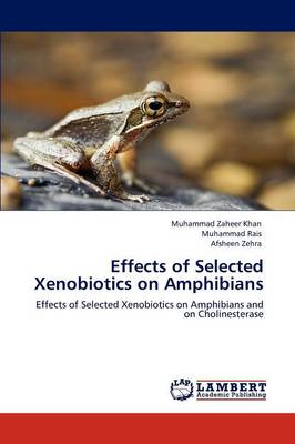 Effects of Selected Xenobiotics on Amphibians (Paperback)