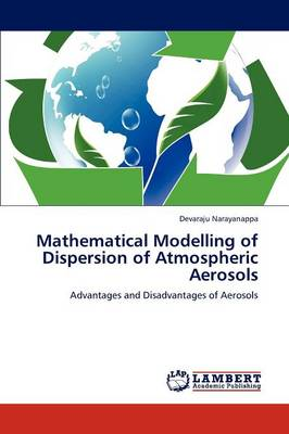 Mathematical Modelling of Dispersion of Atmospheric Aerosols (Paperback)