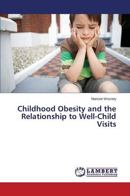 Childhood Obesity and the Relationship to Well-Child Visits (Paperback)