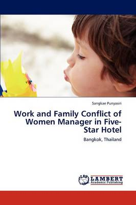 Work and Family Conflict of Women Manager in Five-Star Hotel (Paperback)