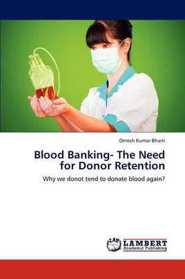 Blood Banking- The Need for Donor Retention (Paperback)