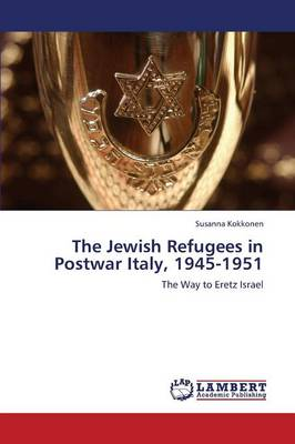 The Jewish Refugees in Postwar Italy, 1945-1951 (Paperback)