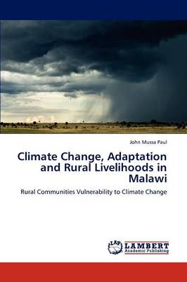 Climate Change, Adaptation and Rural Livelihoods in Malawi (Paperback)