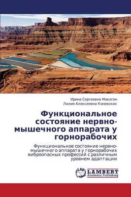 Funktsional'noe Sostoyanie Nervno-Myshechnogo Apparata U Gornorabochikh (Paperback)
