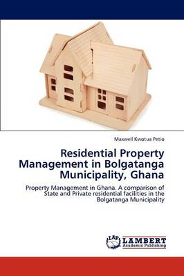 Residential Property Management in Bolgatanga Municipality, Ghana (Paperback)