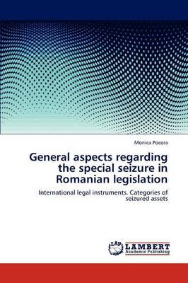 General Aspects Regarding the Special Seizure in Romanian Legislation (Paperback)