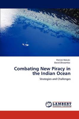 Combating New Piracy in the Indian Ocean (Paperback)
