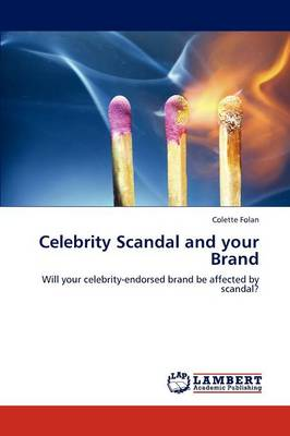 Celebrity Scandal and Your Brand (Paperback)