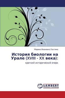 Istoriya Biologii Na Urale (XVIII - XX Veka) (Paperback)
