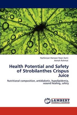 Health Potential and Safety of Strobilanthes Crispus Juice (Paperback)