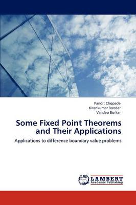 Some Fixed Point Theorems and Their Applications (Paperback)