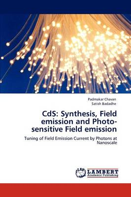 CDs: Synthesis, Field Emission and Photo-Sensitive Field Emission (Paperback)