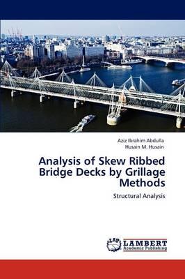 Analysis of Skew Ribbed Bridge Decks by Grillage Methods (Paperback)