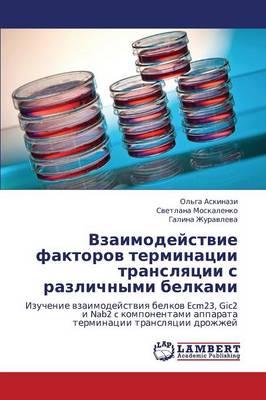 Vzaimodeystvie Faktorov Terminatsii Translyatsii S Razlichnymi Belkami (Paperback)