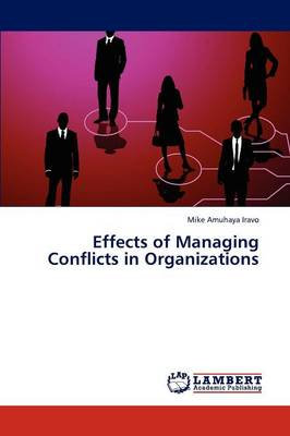 Effects of Managing Conflicts in Organizations (Paperback)