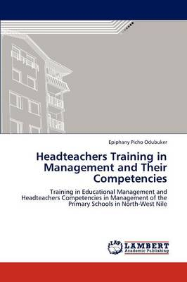 Headteachers Training in Management and Their Competencies (Paperback)