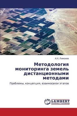 Metodologiya Monitoringa Zemel' Distantsionnymi Metodami (Paperback)