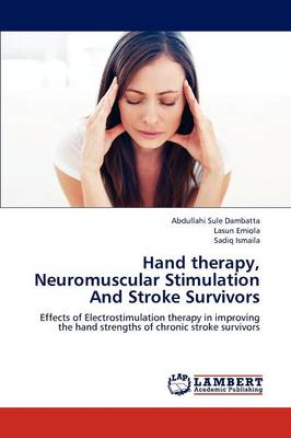 Hand Therapy, Neuromuscular Stimulation and Stroke Survivors (Paperback)
