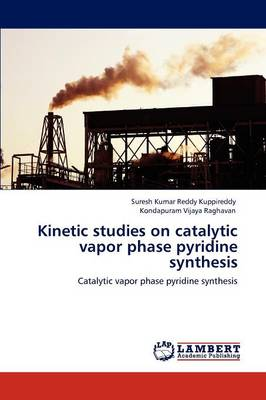 Kinetic Studies on Catalytic Vapor Phase Pyridine Synthesis (Paperback)
