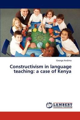Constructivism in Language Teaching: A Case of Kenya (Paperback)