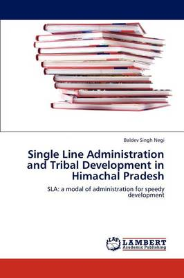 Single Line Administration and Tribal Development in Himachal Pradesh (Paperback)