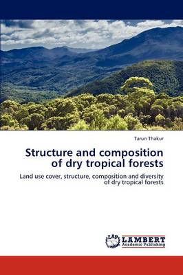 Structure and Composition of Dry Tropical Forests (Paperback)