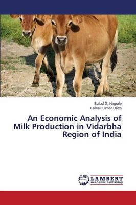 An Economic Analysis of Milk Production in Vidarbha Region of India (Paperback)