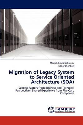 Migration of Legacy System to Service Oriented Architecture (Soa) (Paperback)