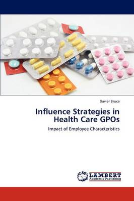 Influence Strategies in Health Care Gpos (Paperback)