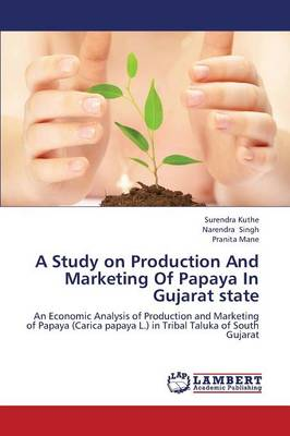 A Study on Production and Marketing of Papaya in Gujarat State (Paperback)