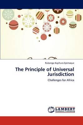 The Principle of Universal Jurisdiction (Paperback)