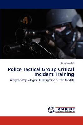 Police Tactical Group Critical Incident Training (Paperback)