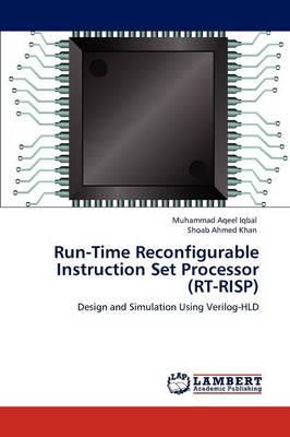 Run-Time Reconfigurable Instruction Set Processor (Rt-Risp) (Paperback)