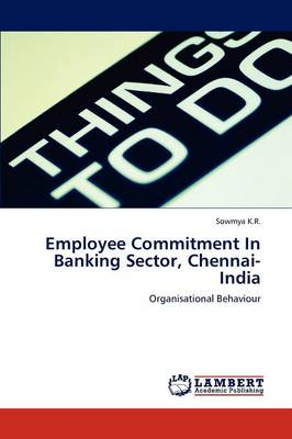 Employee Commitment in Banking Sector, Chennai-India (Paperback)