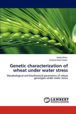 Genetic Characterization of Wheat Under Water Stress (Paperback)