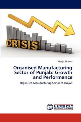 Organised Manufacturing Sector of Punjab: Growth and Performance (Paperback)